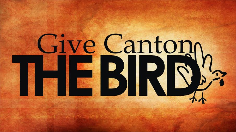 Give Canton the Bird
